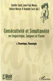Camille Fauth et Jean-Paul Meyer - Consécutivité et simultanéité en Linguistique, Langue et Parole - Tome 1, Phonétique, Phonologie.