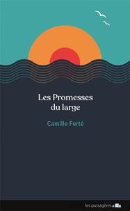 Camille Ferté - Les promesses du large.
