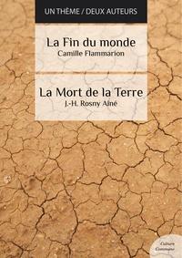 Camille Flammarion et J-H Rosny Aîné - La fin du monde - La Mort de la Terre (science fiction).