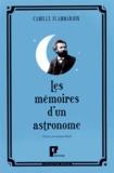 Camille Flammarion - Les mémoires d'un astronome.