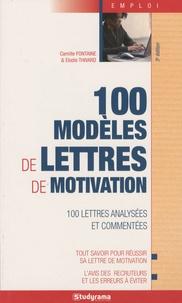 Camille Fontaine et Elodie Thivard - 100 modèles de lettres de motivation.