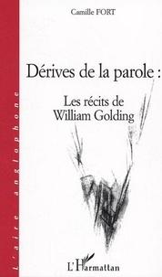 Camille Fort - Dérives de la parole : Les récits de William Golding.