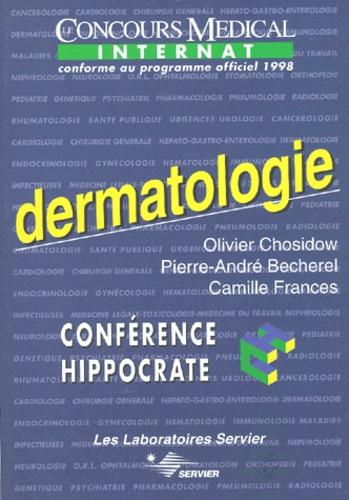 Camille Francès et Olivier Chosidow - DERMATOLOGIE. - Edition conforme au programme officiel 1998 de l'internat.