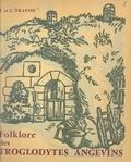 Camille Fraysse et Jeanne Fraysse - Folklore des troglodytes angevins.