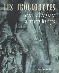 Camille Fraysse et Jeanne Fraysse - Les troglodytes en Anjou à travers les âges (3). Habitat temporaire, souterrains-refuges, contacts avec l'histoire locale, toponymie, épigraphie, sculptures.