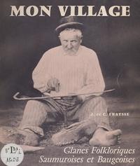 Camille Fraysse et Jeanne Fraysse - Mon village - Glanes folkloriques des régions beaugeoise et saumuroise.