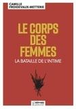 Camille Froidevaux-Metterie - Le corps des femmes - La bataille de l'intime.