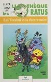 Camille Ganzin et Nicole Luck - Les Vocabul et la chèvre noire.