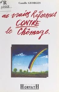 Camille Georges - De vraies réformes contre le chômage.