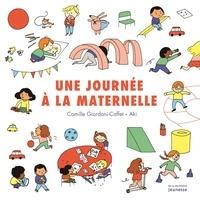 Une journée à la maternelle - Camille Giordani-Caffet |