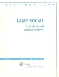 Camille Goasguen et Catherine Girodroux - Lamy Social - Droit du travail, charges sociales, avec le guide pratique.