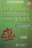 Camille Grand et Pierre Grosser - Les relations internationales depuis 1945 - DEUG, PREPA, IEP.