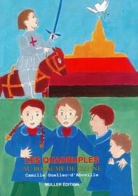 Camille Guellec-d'Aboville - Les Quadruples au royaume de Jeanne.