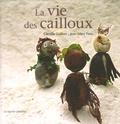 Camille Guillon et Jean-Marc Fiess - La vie des cailloux.