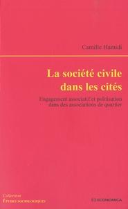 Camille Hamidi - La société civile dans les cités - Engagement associatif et politisation dans des associations de quartier.