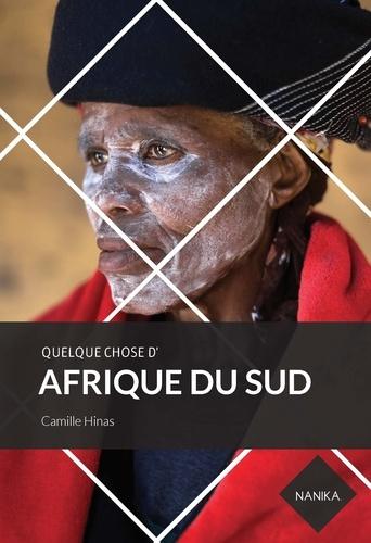 Camille Hinas - Quelque chose d'Afrique du Sud.