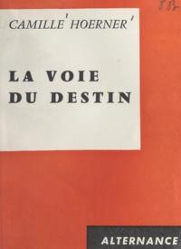 Camille Hoerner - La voie du destin.