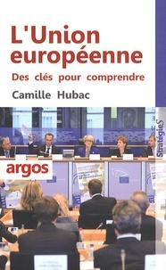 Camille Hubac - L'Union européenne - Des clés pour comprendre.