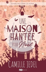 Bibliothèque d'ebook Une maison hantée pour Noël 9782390064473 CHM par Camille Jedel