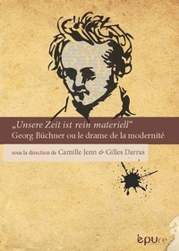 Unsere Zeit ist rein materiell - Georg Büchner ou le drame de la modernité.pdf