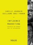 Camille Jourdain et Guillaume Doki-Thonon - Influence marketing - Stratégies des marques avec les influenceurs.