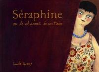 Camille Jourdy - Séraphine ou le charme incertain.