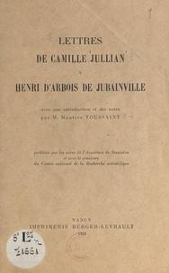 Camille Jullian et Maurice Toussaint - Lettres de Camille Jullian à Henri d'Arbois de Jubainville.