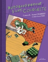 Camille K. et Ingrid Chabbert - Autobiographie d'une courgette.