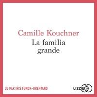 Camille Kouchner et Iris FUNCK-BRENTANO - La familia grande.