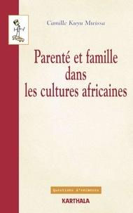 Camille Kuyu Mwissa - Parenté et famille dans les cultures africaines - Points de vue de l'anthropologie juridique.