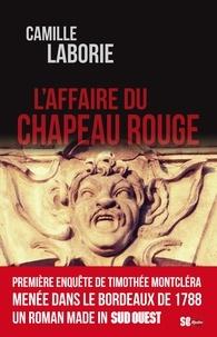 Camille Laborie - Une enquête de Timothée Montcléra Tome 1 : L'affaire du chapeau rouge.