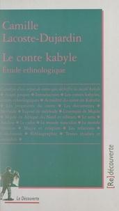 Camille Lacoste-Dujardin - Le conte kabyle - Étude ethnologique.