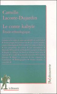 Camille Lacoste-Dujardin - Le conte kabyle - Etude ethnologique.