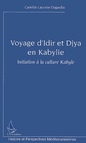Camille Lacoste-Dujardin - Voyage d'Idir et Djya en Kabylie. - Initiation à la culture Kabyle.