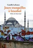Camille Lafrance - Jours tranquilles à Istanbul.