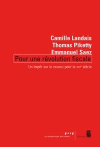 Camille Landais et Thomas Piketty - Pour une révolution fiscale - Un impôt sur le revenu pour le XXIe siècle.