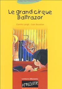 Camille Langé et Ivan Boussion - Le grand cirque Balthazar.