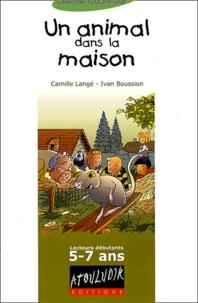 Camille Langé et Ivan Boussion - Un animal dans la maison.
