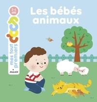 Camille Laurans et Bérengère Staron - Les bébés animaux.