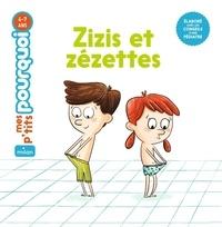 Camille Laurans et Jess Pauwels - Zizis et Zézettes.