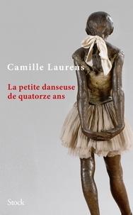 Camille Laurens - La petite danseuse de quatorze ans.
