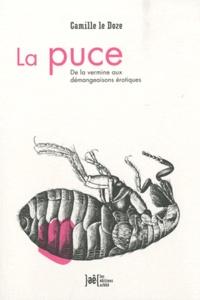 Camille Le Doze - La puce - De la vermine aux démangeaisons érotiques.
