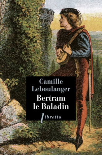 Camille Leboulanger - Bertram le Baladin.