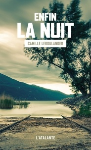 Camille Leboulanger - Enfin la nuit.