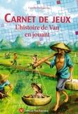 Camille Ledigarcher - Carnet de jeux - L'histoire de Van en jouant.