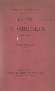 Camille Leenhardt - La vie de J.-F. Oberlin, 1740-1826 - Avec 3 planches hors texte.
