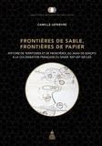 Camille Lefebvre - Frontières de sable, frontières de papier - Histoire de territoires et de frontières, du jihad de Sokoto à la colonisation française du Niger, XIXe-XXe siècles.