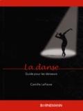 Camille LeFevre - La danse - Guide pour les danseurs.