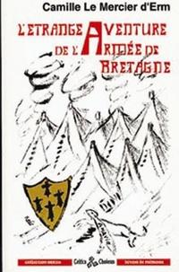 Camille Lemercier d'Erm - L'étrange aventure de l'armée de Bretagne.