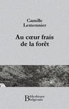 Camille Lemonnier - Au coeur frais de la forêt.